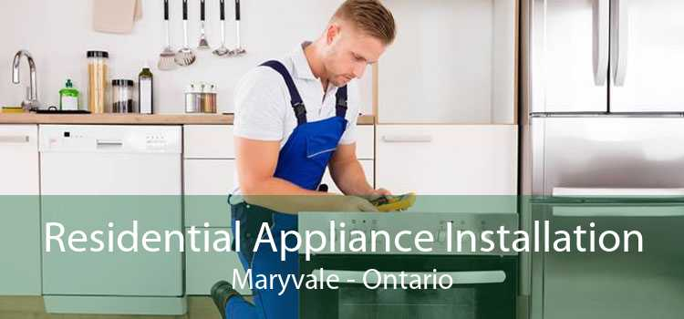 Residential Appliance Installation Maryvale - Ontario