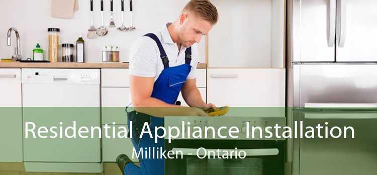 Residential Appliance Installation Milliken - Ontario