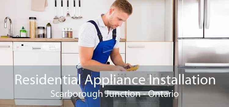 Residential Appliance Installation Scarborough Junction - Ontario