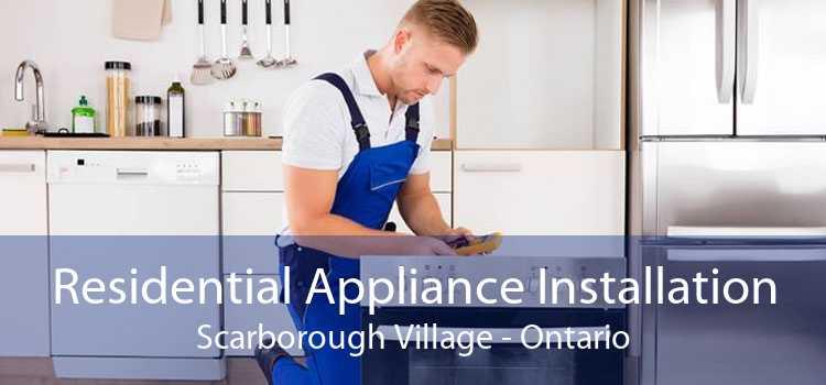 Residential Appliance Installation Scarborough Village - Ontario