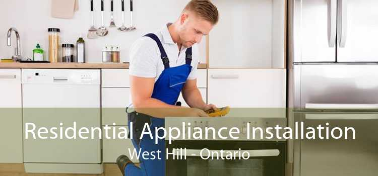 Residential Appliance Installation West Hill - Ontario