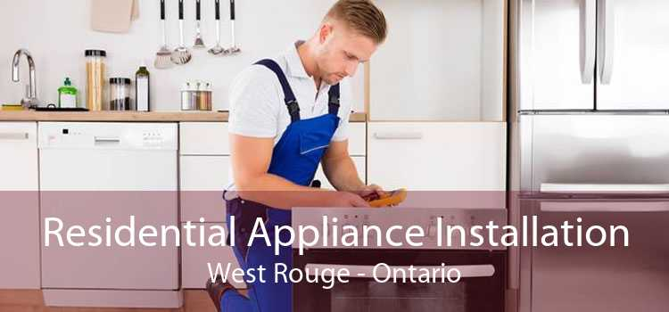 Residential Appliance Installation West Rouge - Ontario