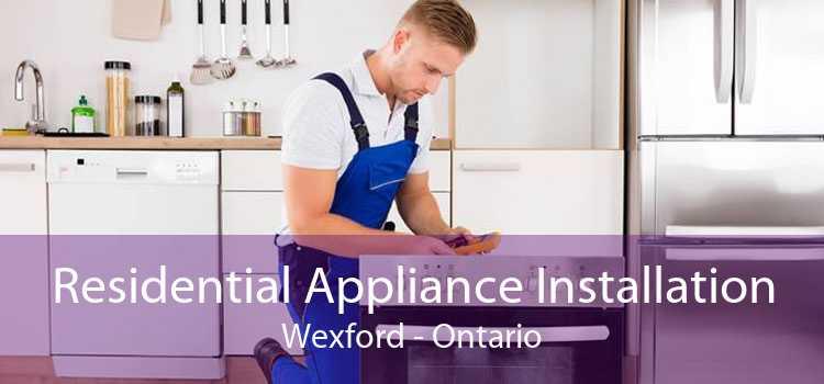 Residential Appliance Installation Wexford - Ontario