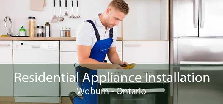 Residential Appliance Installation Woburn - Ontario
