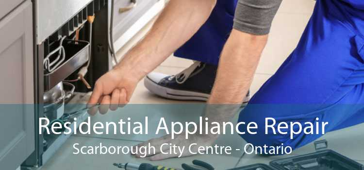 Residential Appliance Repair Scarborough City Centre - Ontario