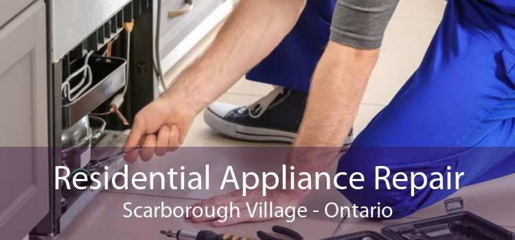 Residential Appliance Repair Scarborough Village - Ontario