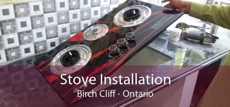 Stove Installation Birch Cliff - Ontario