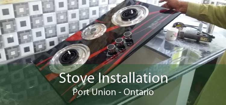 Stove Installation Port Union - Ontario