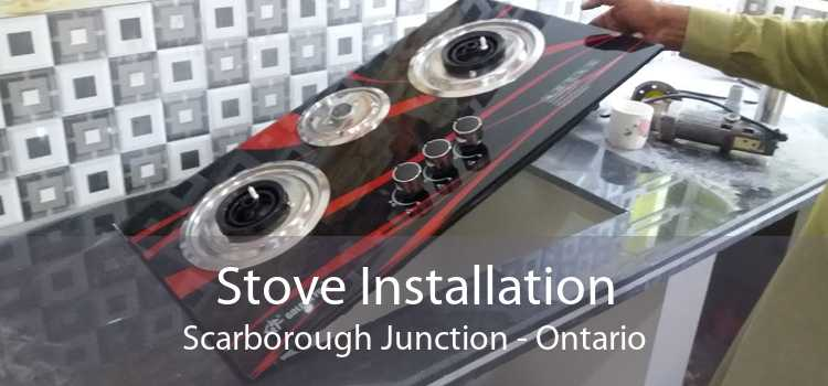 Stove Installation Scarborough Junction - Ontario