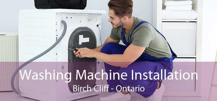 Washing Machine Installation Birch Cliff - Ontario