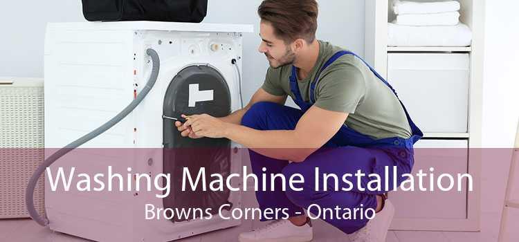 Washing Machine Installation Browns Corners - Ontario