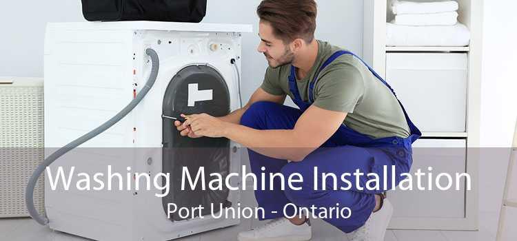 Washing Machine Installation Port Union - Ontario