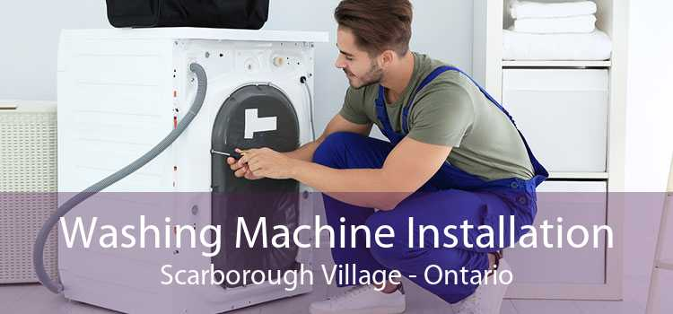 Washing Machine Installation Scarborough Village - Ontario